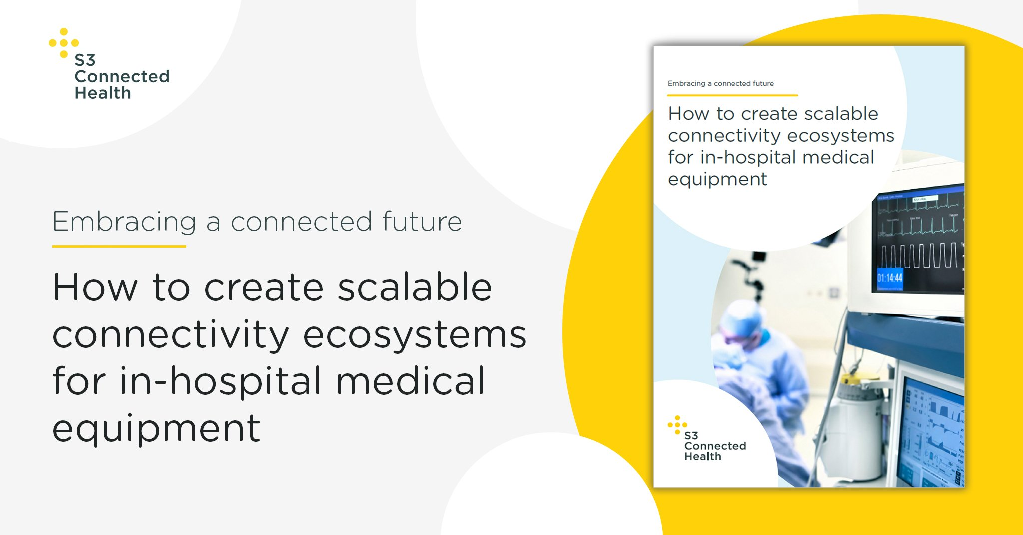 Whitepaper release: How to create scalable connectivity ecosystems for in-hospital medical equipment