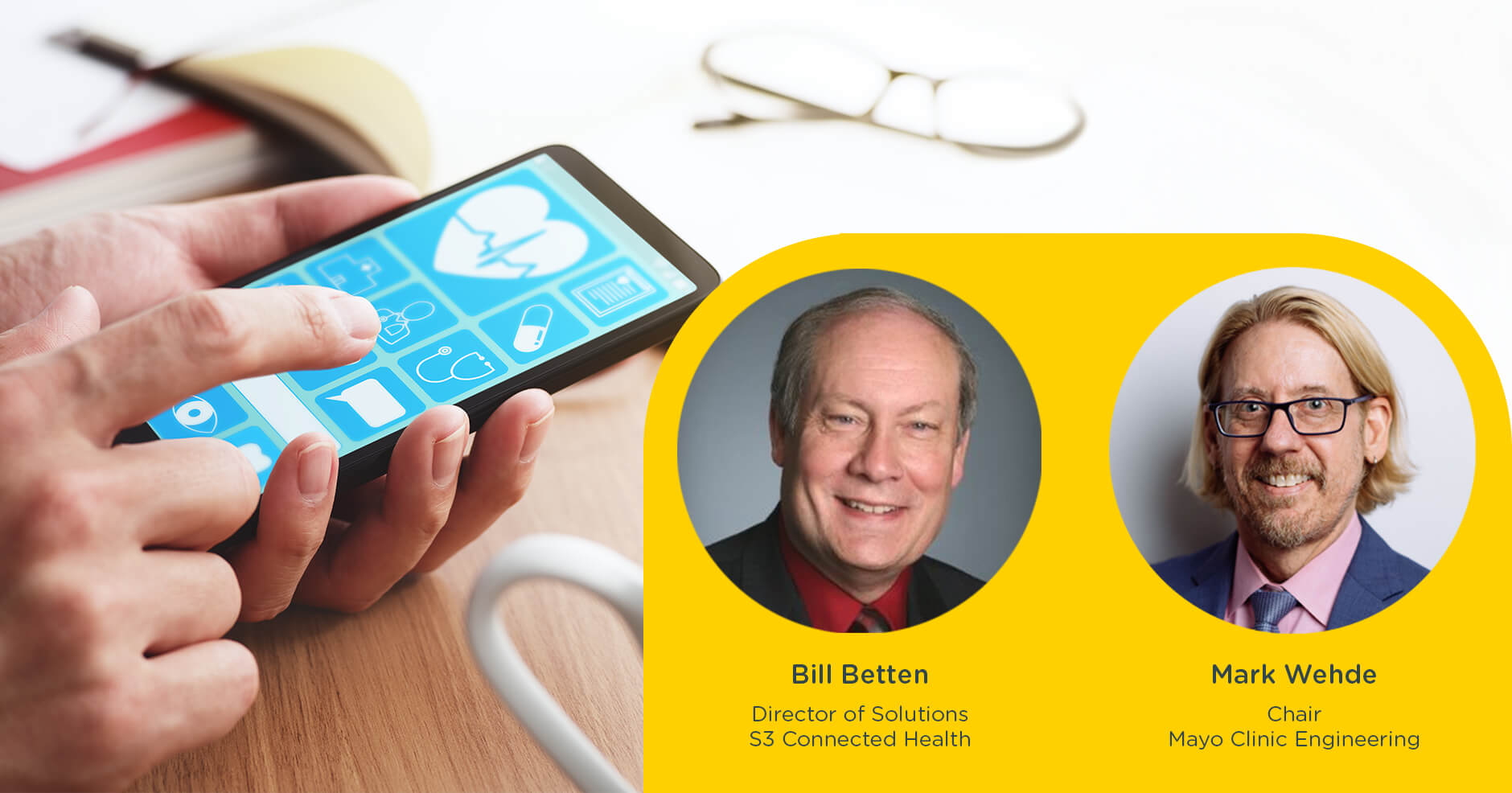 The future of connected devices and digital health: an interview with Mark Wehde, Chair, Mayo Clinic Engineering